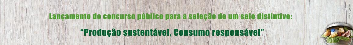 """Concurso - selo distintivo """"Produção sustentável, Consumo responsável"""""""