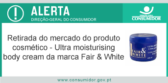 Retirada do mercado do produto cosmético - Ultra moisturising body cream da marca Fair & White